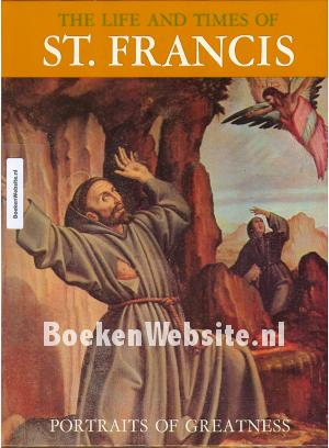 The Life and Times of St. Francis