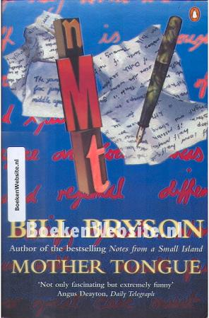 mother tongue bill bryson The mother tongue: english and how it got that way bill bryson, author william  the mother tongue a walk in the woods buy this book.
