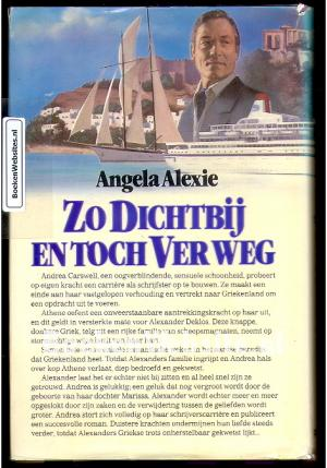 Zo Dichtbij en toch ver weg, Angela Alexie | Boeken Website.nl: https://www.boekenwebsite.nl/romans-verhalen/zo-dichtbij-en-toch...