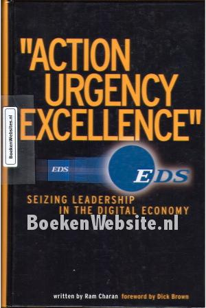 Action, Urgency, Excellence