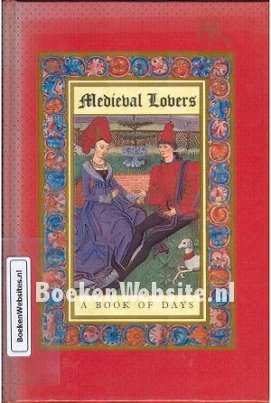 Medieval Lovers a Book of Days