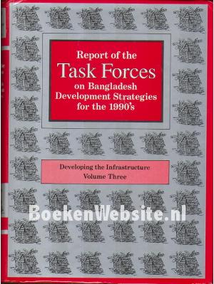 Report of the Task Forces on Bangladesh Development Strategies for the 1990's III
