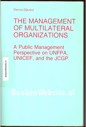 The Management of Multilateral Organizations