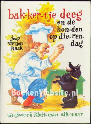 Bakkertje Deeg En De Honden Op Dierendag Joop Van Den Haak Boeken