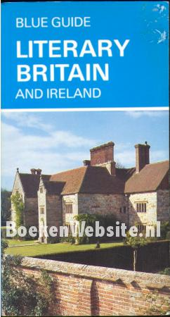 Blue Guide Literary Britain and Ireland
