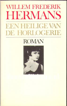Een Heilige Van De Horlogerie Willem Frederik Hermans