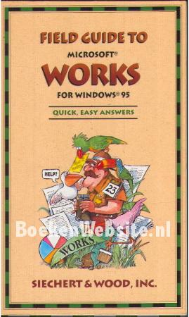 Field Guide tot Microsoft Works for Windows 95