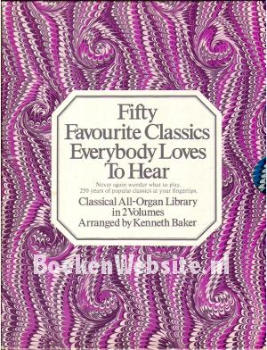 Fifty Favourite Classics Everybody Loves To Hear