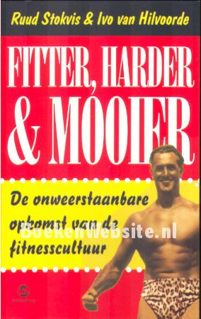Fitter, harder & mooier