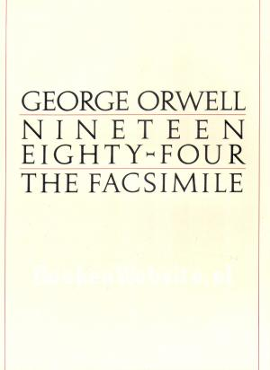 George Orwell Nineteen Eighty Four, The Facsimile