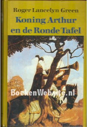Ronde Tafel Koning Arthur.Koning Arthur En De Ronde Tafel Roger Lancelyn Green Boeken