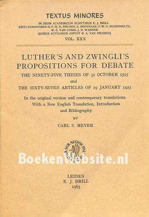 Luther's and Zwingli's Propsitions for Debate