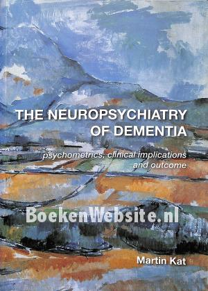 The Neuropsychiatry of Dementia