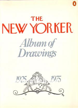 The New Yorker Album of Drawings 1925-1975