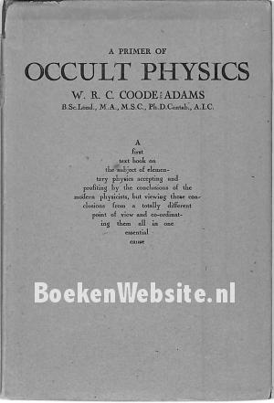 A Primer of Occult Physics