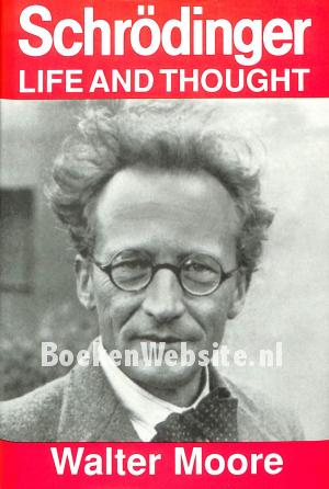 Schrödinger Life and Thought