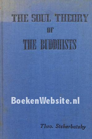 The Soul Theory of the Buddhists
