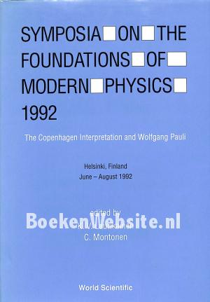 Symposia on the Foundations of Modern Physics 1992