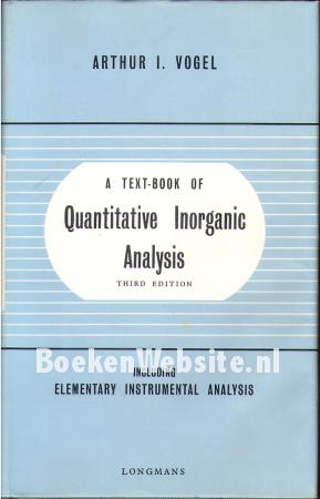 A textbook of Quantitative Inorganic Analysis