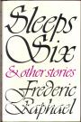 Sleeps Six & other stories