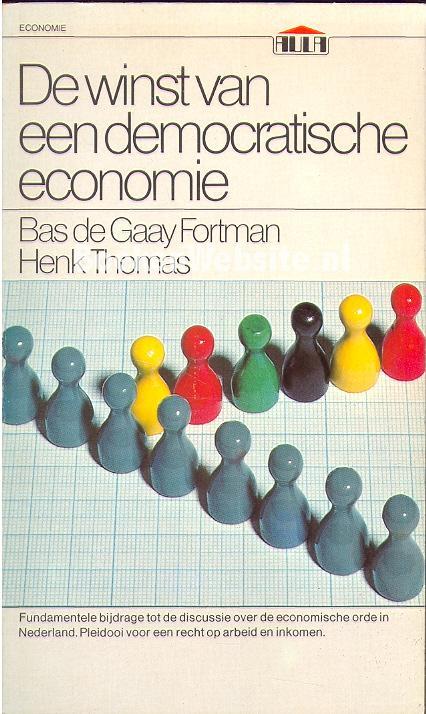 Gaay, Fortman Bas de - A 0576 De winst van een democratische economie