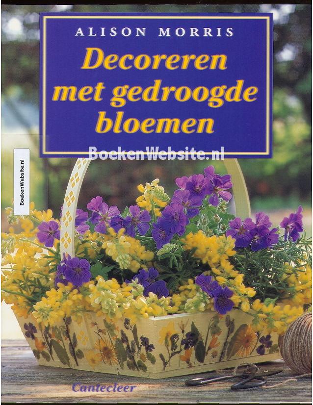 Decoreren met gedroogde bloemen, Alison Morris   Boeken Website nl
