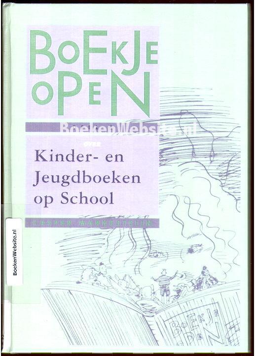 Markesteijn, Casper - Boekje open over Kinder- en Jeugdboeken op School