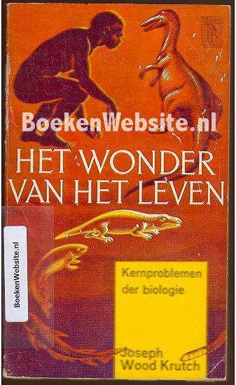 0552 Het Wonder Van Het Leven Joseph Wood Krutch Boeken border=