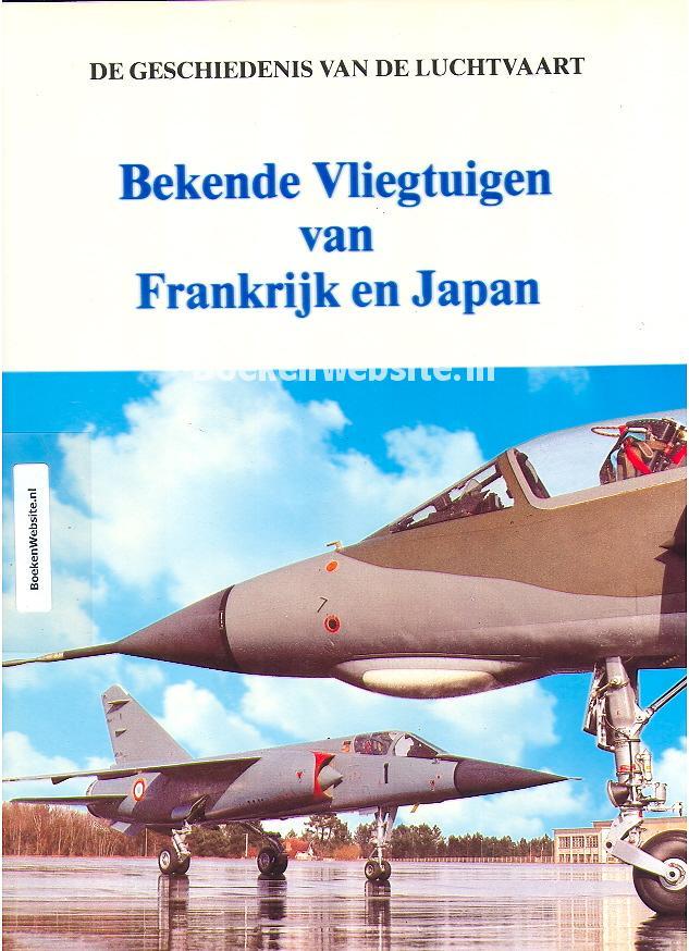Groesbeek, Hans ea. - Bekende Vliegtuigen van Frankrijk en Japan