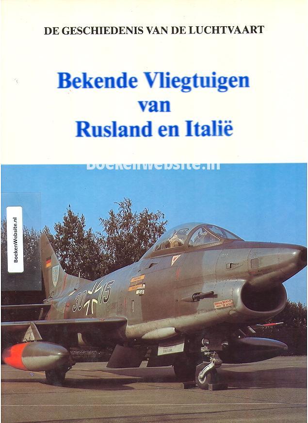 Groesbeek, Hans ea. - Bekende Vliegtuigen van Rusland en Italie