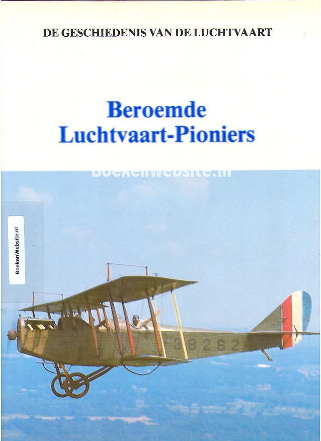 Groesbeek, Hans ea. - Beroemde Luchtvaart Pioniers
