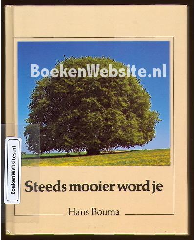 Bouma, Hans - Steeds mooier word je
