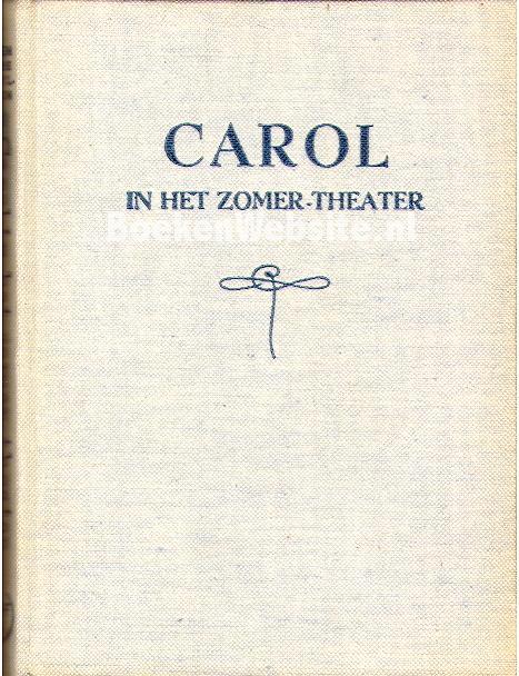 Boyston, Helen Dore - Carol in het zomer-theater