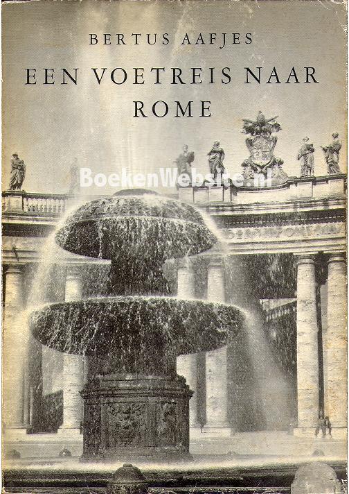 Citaten Bertus Aafjes : Een voetreis naar rome bertus aafjes boeken website