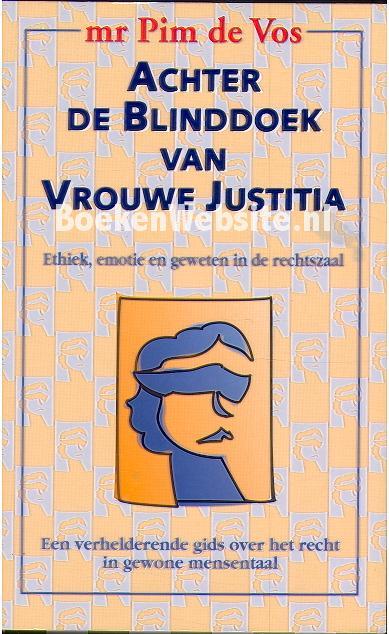 Vos, Pim de - Achter de Blinddoek van Vrouwe Justitia