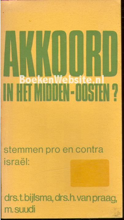 Bijlsma, T. - Akkoord in het Midden-Oosten?