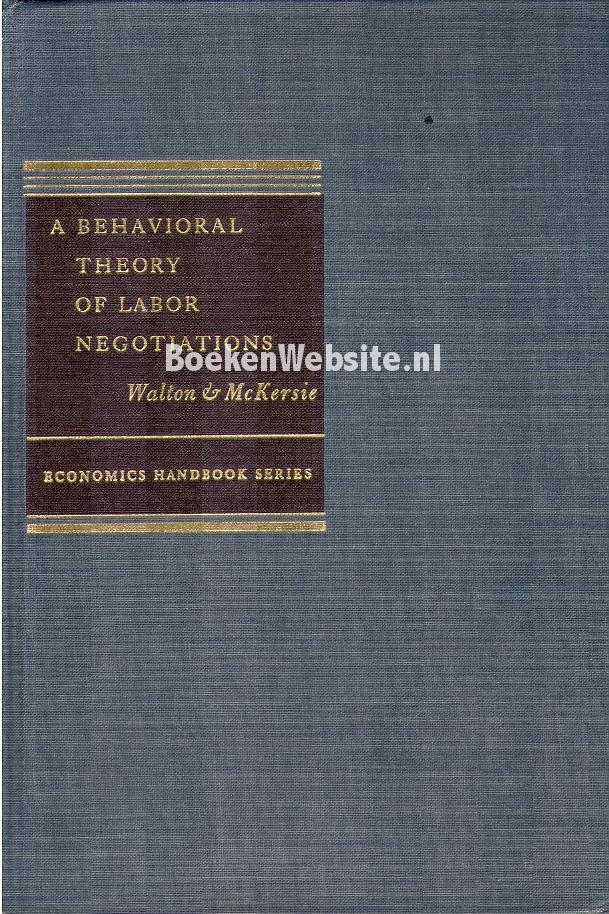 Walton, Richard E. - McKersie Robert B. - A Behavioral Theory of Labor Negotitions