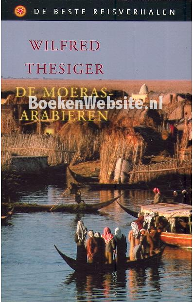 De moeras arabieren wilfred thesinger boeken for Nederlands voor arabieren