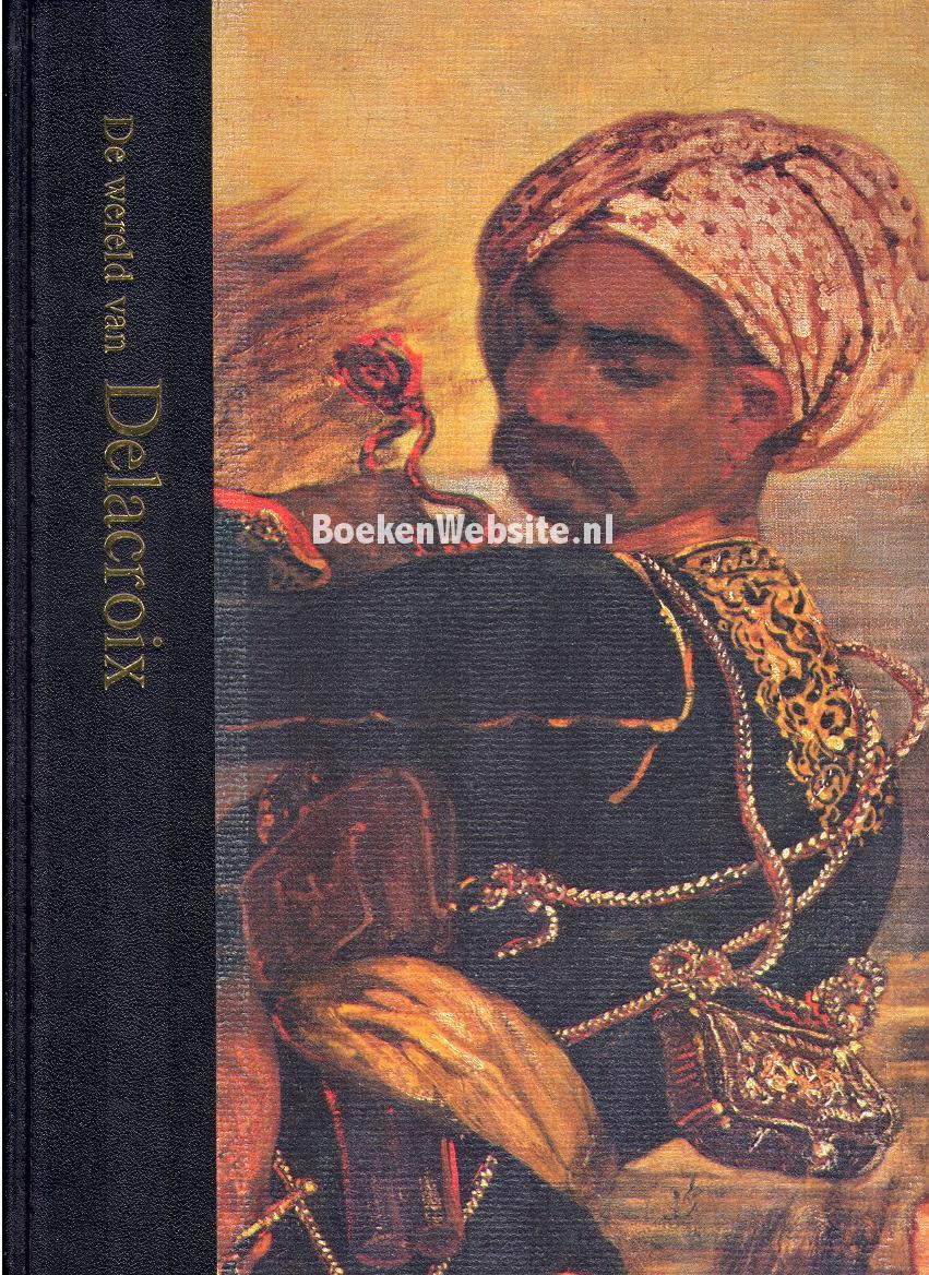De wereld van delacroix 1798 1863 tom prideaux boeken - Mand linnen huis van de wereld ...