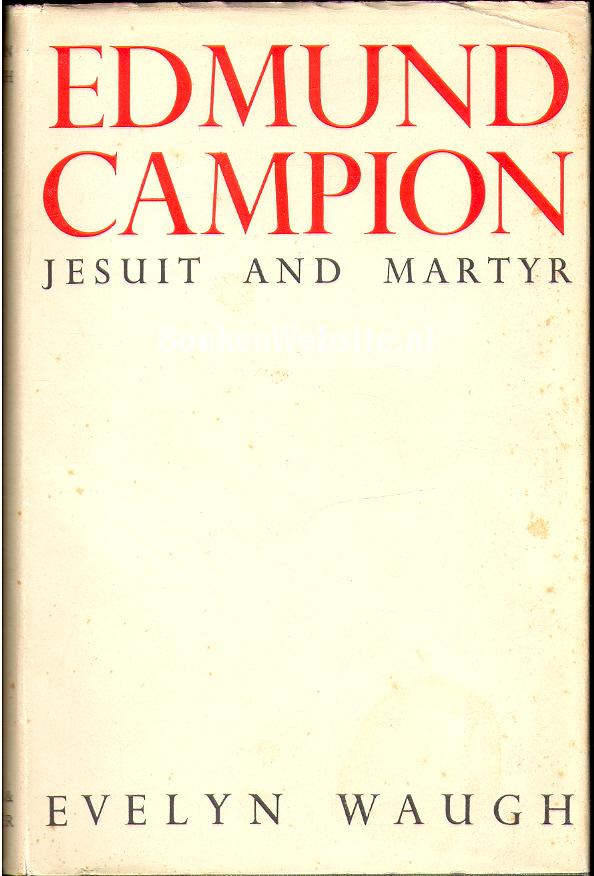 Edmund Campion Jesuit and M...