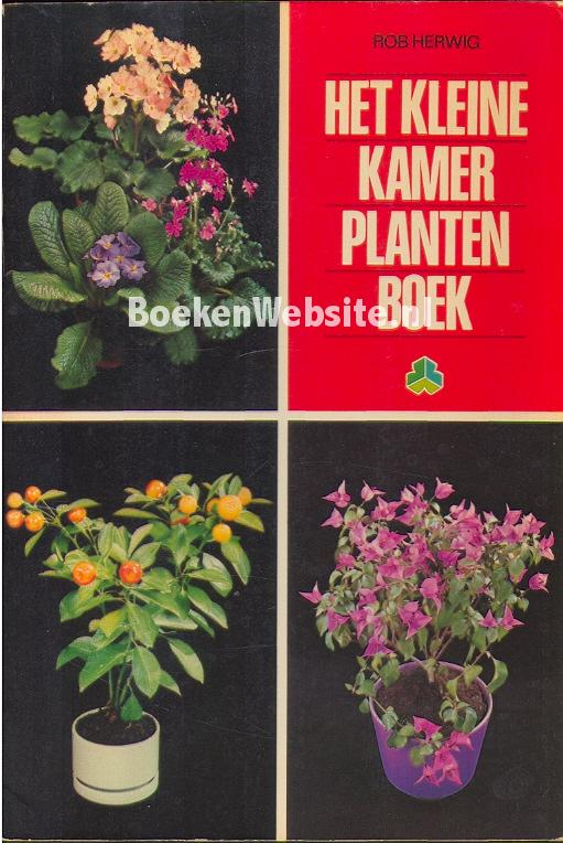 Het kleine kamerplantenboek rob herwig boeken for Klein tuin uitleg