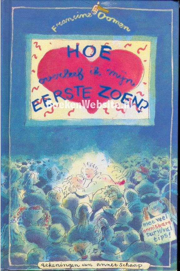 Hoe Overleef Ik Mijn Eerste Zoen Francine Oomen Boeken