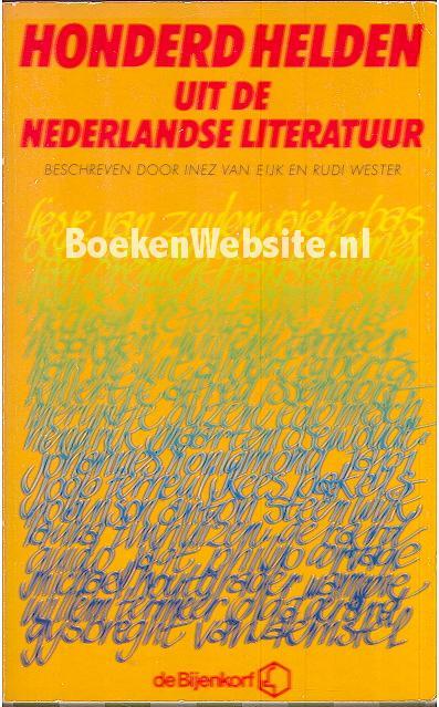 Citaten Uit Nederlandse Literatuur : Honderd helden uit de nederlandse literatuur inez van