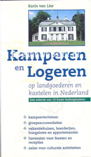 Lier, Karin van - Kamperen en Logeren op landgoederen...