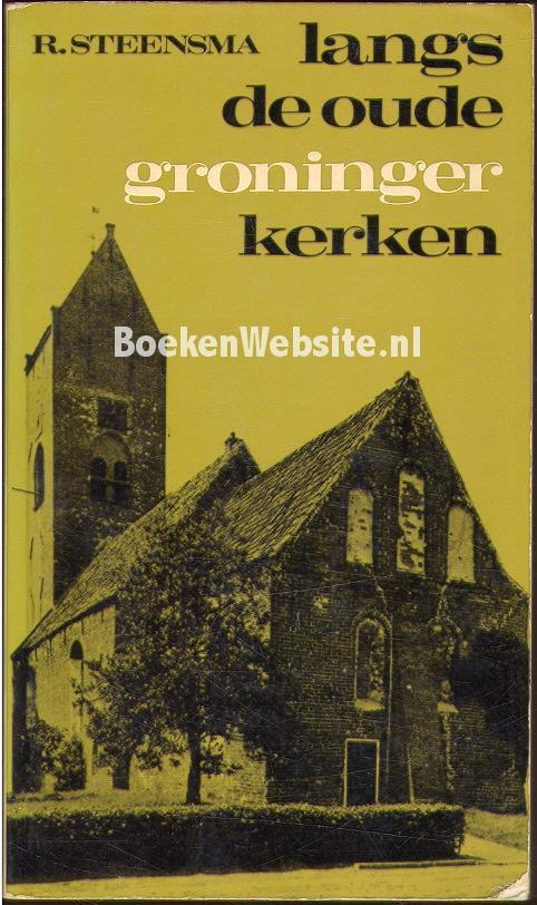 Steensma, R. - Langs de oude Groninger kerken