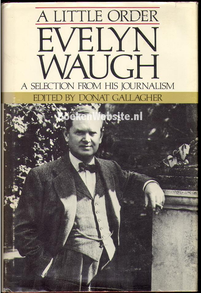 Waugh, Evelyn - A Little Order Evelyn Waugh