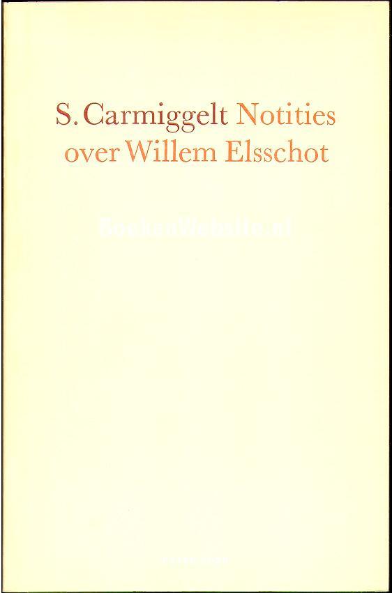 Carmiggelt, Simon - Notities over Willem Elsschot