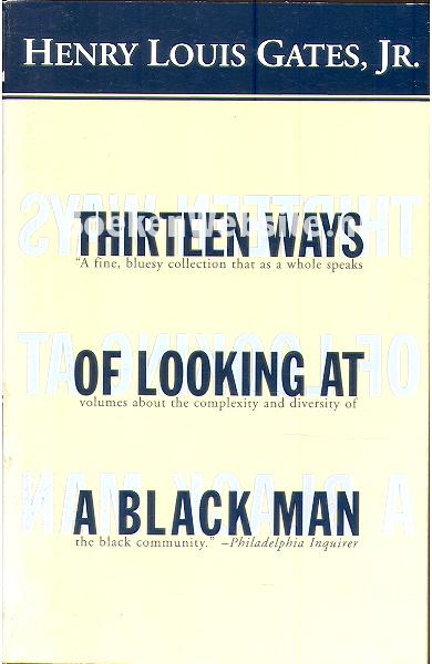 thirteen ways of looking at a Thirteen ways book cover summary: this collection of essayistic interviews  conducted by mr gates depicts prominent black men in high-profile positions.