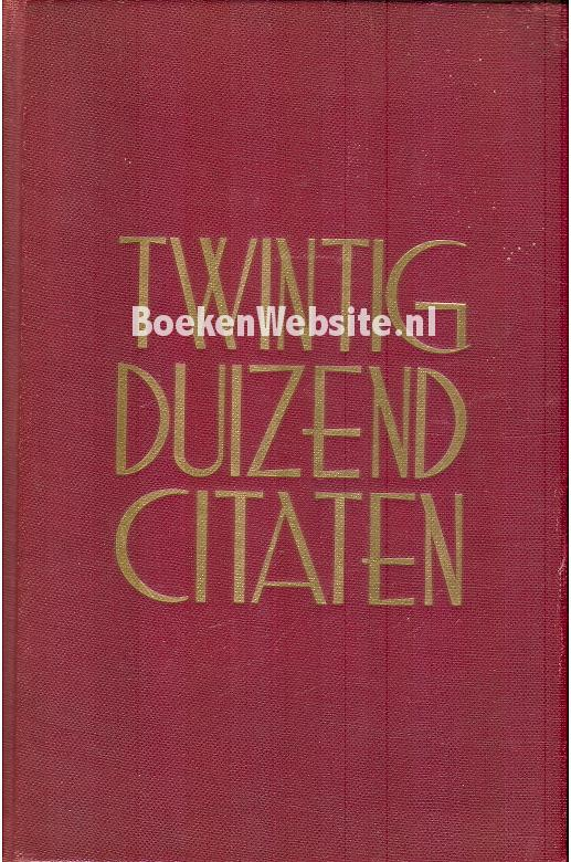 Citaten Uit Nederlandse Boeken : Twintigduizend citaten aphorismen en spreekwoorden