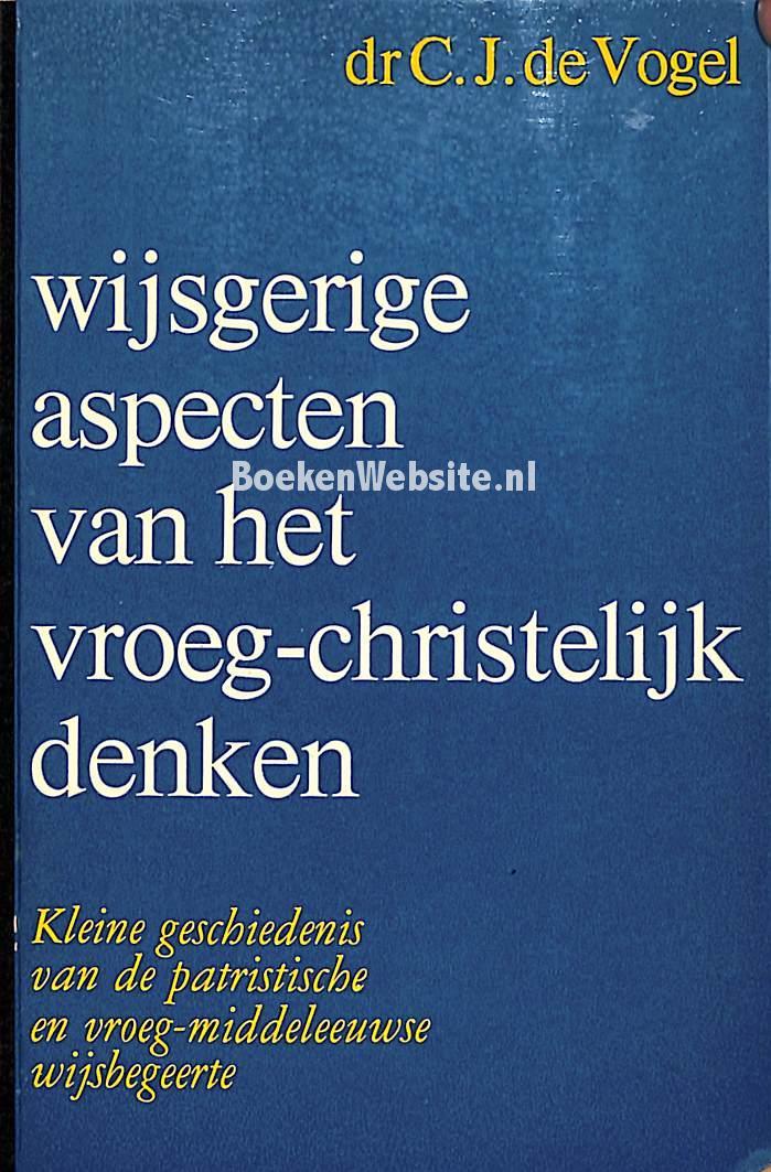 Vogel, C.J. de - Wijsgerige aspecten van het vroeg-christelijk denken